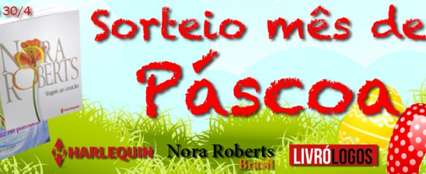 Sorteio Nora Roberts de Páscoa
