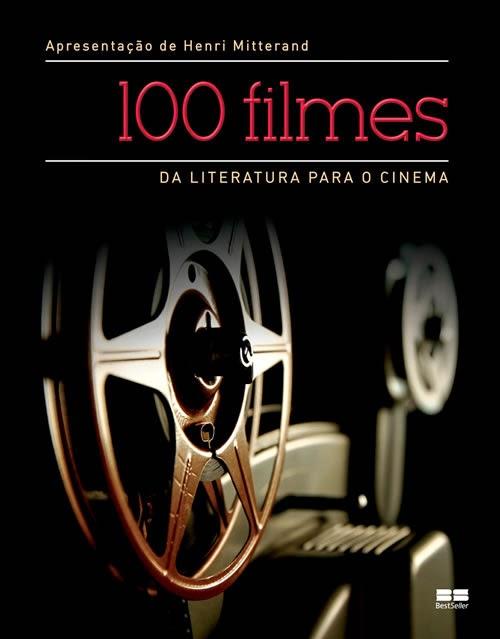 100 filmes da literatura para o cinema - Henri Mitterand