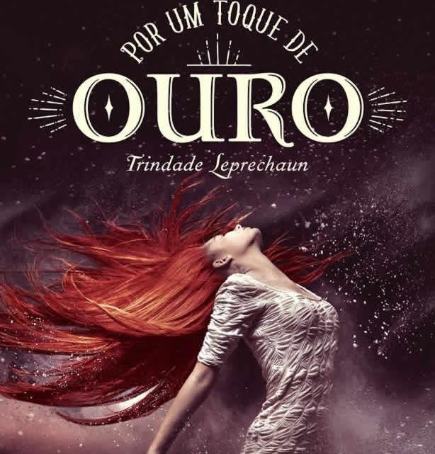 Carolina Munhóz - Por um toque de ouro - Trindade Leprechaun