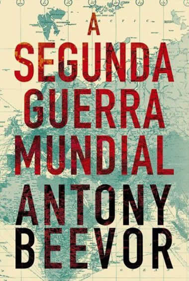 Antony Beevor - A Segunda Guerra Mundial