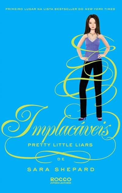 Implacáveis - Sara Sheppard - Pretty Little Liars